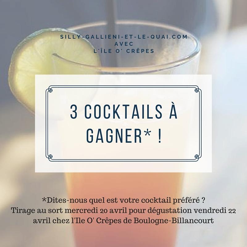 Jeu-concours avec l'ile O' Crêpes 3 cocktails à gagner @Silly, Gallieni et le quai